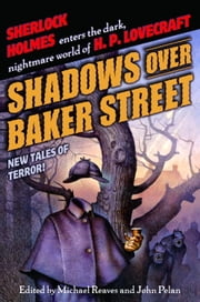 Shadows Over Baker Street ebook by Neil Gaiman,Steven-Elliot Altman,Brian Stableford