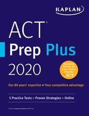 ACT Prep Plus 2019 - 5 Practice Tests + Proven Strategies + Online ebook by Kaplan Test Prep