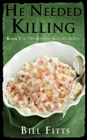 He Needed Killing ebook by Bill Fitts