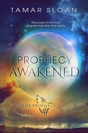 Prophecy Awakened ebook by Tamar Sloan