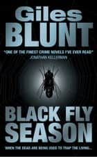 Black Fly Season ebook by Giles Blunt
