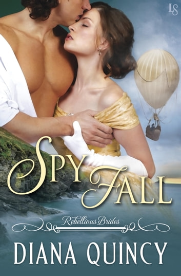 Spy Fall - Rebellious Brides ebook by Diana Quincy