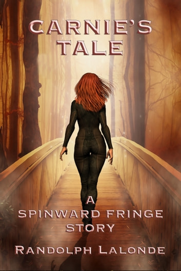 Carnie's Tale - A Spinward Fringe Story ebook by Randolph Lalonde
