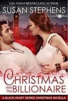 Christmas with the Billionaire - A BlackHeart novella ebook by Susan Stephens