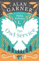 The Owl Service ebook by Alan Garner