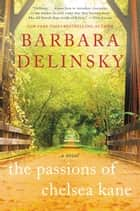 The Passions of Chelsea Kane ebook by Barbara Delinsky