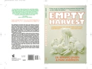 Empty Harvest - Understanding the Link Between Our Food, Our Immunity, and Our Planet ebook by Bernard Jensen