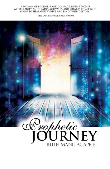 Prophetic Journey ebook by Ruth Mangiacapre