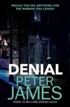 Denial ebook by Peter James