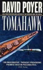 Tomahawk - A Dan Lenson Novel eBook by David Poyer