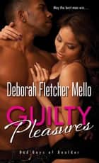 Guilty Pleasures ebook by Deborah Fletcher Mello