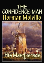 The Confidence-Man: His Masquerade, by Moby-Dick's author - (With Audiobook Link) ebook by Herman Melville