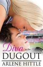 Diva in the Dugout ebook by Arlene Hittle