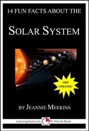 14 Fun Facts About the Solar System: A 15-Minute Book ebook by Jeannie Meekins