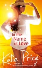 In the Name of Love eBook by Katie Price