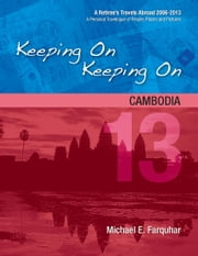 Keeping On Keeping On: 13---Cambodia ebook by Michael Farquhar