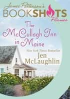 The McCullagh Inn in Maine ebook by Jen McLaughlin, James Patterson