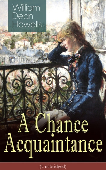 A Chance Acquaintance (Unabridged) ebook by William Dean Howells