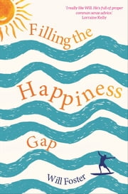 Filling the Happiness Gap ebook by Will Foster