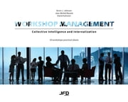 Workshop Management - Collective Intelligence and Internalization eBook by Kevin J. Johnson, Jean-Michel Moutot, David Autissier