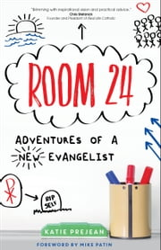 Room 24 - Adventures of a New Evangelist ebook by Katie Prejean McGrady
