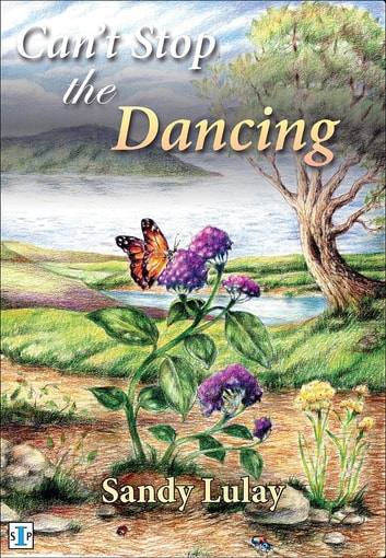 Can't Stop the Dancing ebook by Sandy Lulay