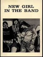 New Girl In The Band - Adult Erotica ebook by Sand Wayne