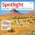 Englisch lernen Audio - Äthiopien - Spotlight Audio 2/16 - Discover Ethiopia audiobook by
