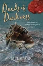 Deeds of Darkness ebook by Mel Starr