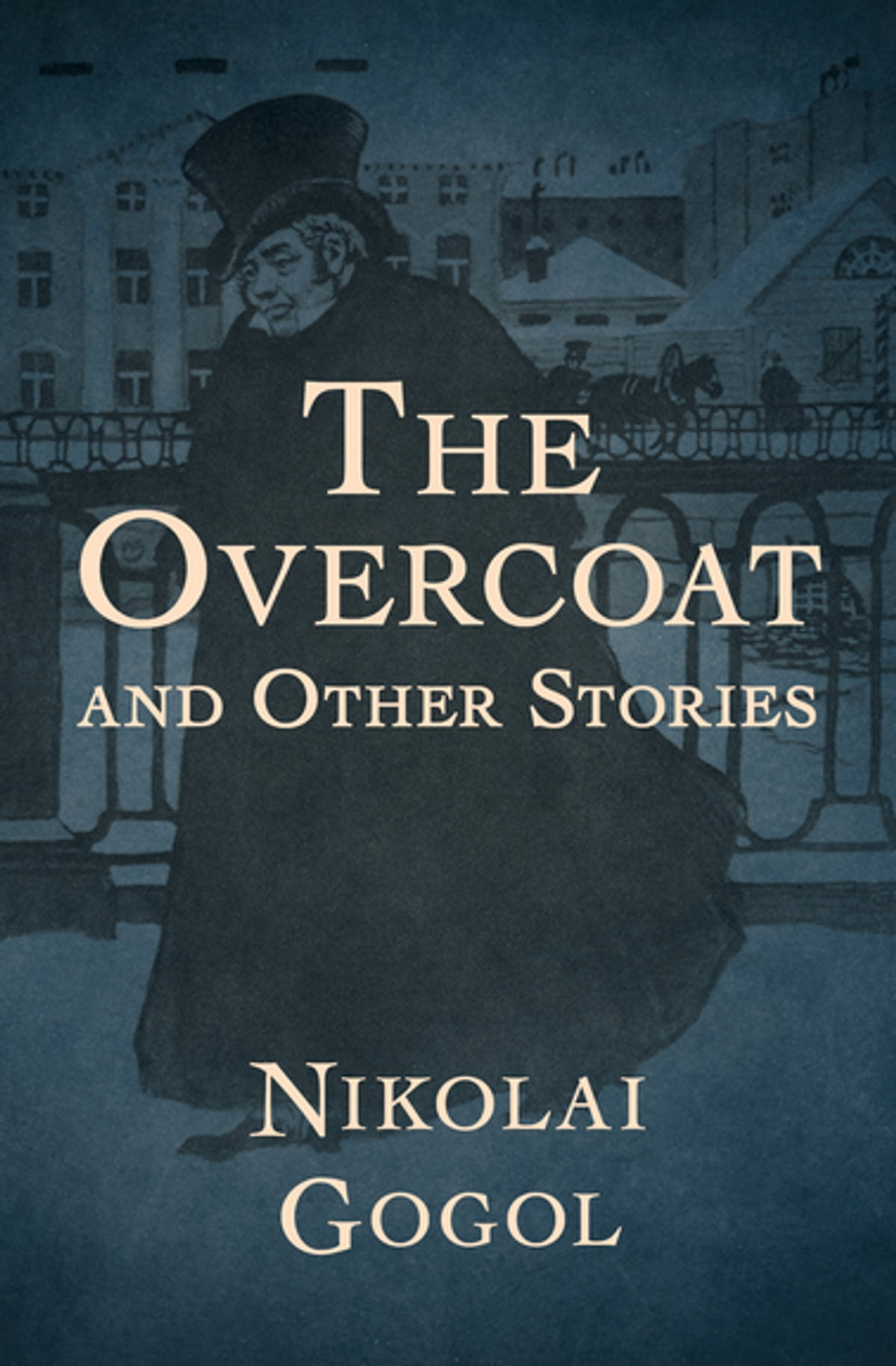 The Overcoat eBook by Nikolai Gogol - 9781504035439 | Rakuten Kobo