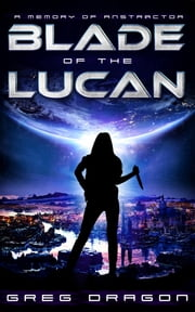 Blade of The Lucan ebook by Greg Dragon
