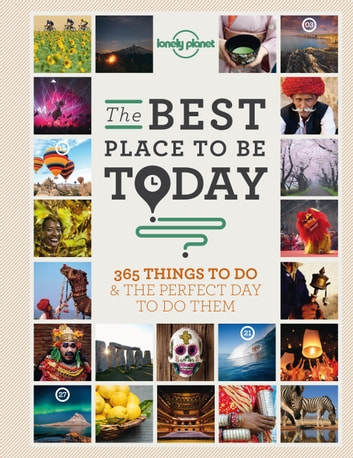 Best Place to be Today - 365 Things to do & the Perfect Day to do Them ebook by Lonely Planet