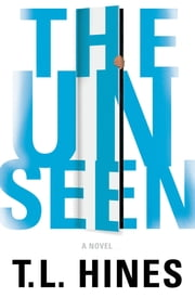 The Unseen ebook by T. L. Hines