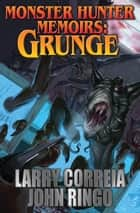 Monster Hunter Memoirs: Grunge ebook by