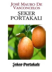 ŞEKER PORTAKALI ROMAN ( Turkish) ebook by Jose Mauro de Vasconcelos