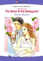 The Baron & the Bodyguard (Harlequin Comics) - Harlequin Comics ebook by Valerie Parv, Yoriko Minato