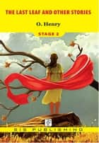 Last Leaf and The Green Door : Stage 2 ebook by O. Henry