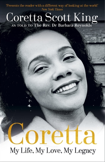 Coretta: My Life, My Love, My Legacy ebook by Coretta Scott King,Rev. Dr. Barbara Reynolds