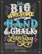 The Big Awesome Book of Hand & Chalk Lettering ebook by Dina Rodriguez