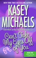 Can't Take My Eyes Off Of You ebook by Kasey Michaels
