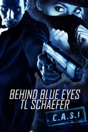 Behind Blue Eyes - CASI, #1 ebook by TL Schaefer