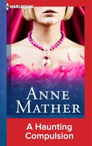 A Haunting Compulsion ebook by Anne Mather