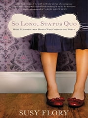 So Long Status Quo ebook by Susy Flory