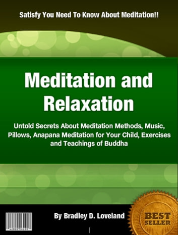 Meditation and Relaxation ebook by Bradley D. Loveland