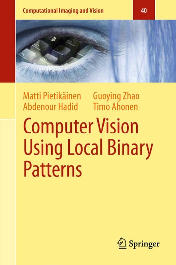 Computer Vision Using Local Binary Patterns ebook by Matti Pietikäinen,Abdenour Hadid,Guoying Zhao,Timo Ahonen