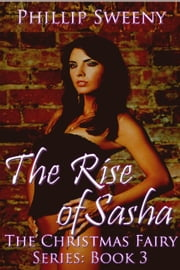 The Rise of Sasha ebook by Phillip Sweeny