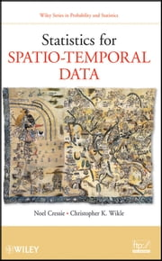 Statistics for Spatio-Temporal Data ebook by Noel Cressie,Christopher K. Wikle