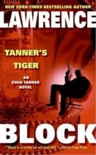 Tanner's Tiger ebook by Lawrence Block