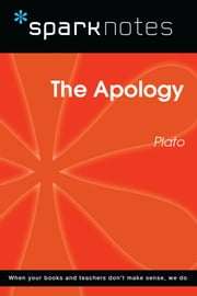 The Apology (SparkNotes Philosophy Guide) eBook by SparkNotes