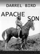 Apache Son ebook by Darrel Bird